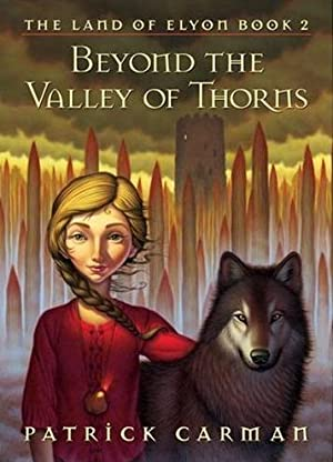 Beyond The Valley Of Thorns (The Land of Elyon Book 2)