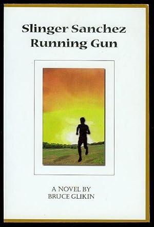 Slinger Sanchez Running Gun: Glikin, Bruce