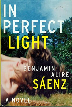In Perfect Light: Saenz, Benjamin Alire