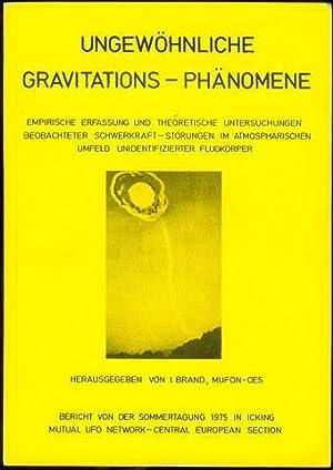 Ungewohnliche Gravitations - Phanomene: Illo Brand von