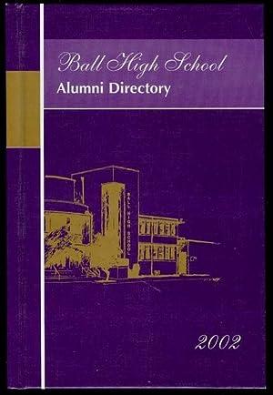 Ball High School Alumni Directory 2002: Ball High School