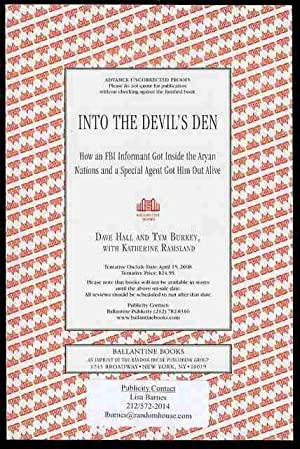Into the Devil's Den: How an FBI Informant Got Inside the Aryan Nations and a Special Agent Got H...