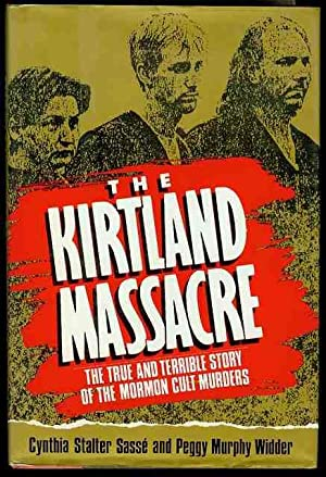 The Kirtland Massacre: The True and Terrible: Sasse, Cynthia Stalter