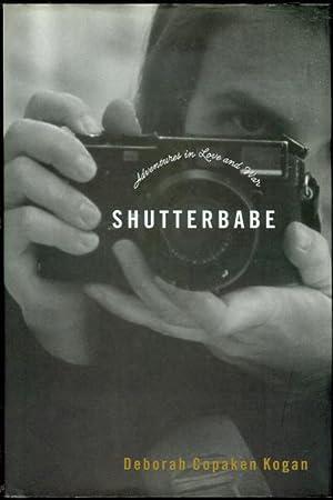 Shutterbabe: Adventures in Love and War: Deborah Copaken Kogan