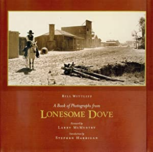 A Book of Photographs from Lonesome Dove: Wittliff, William D.