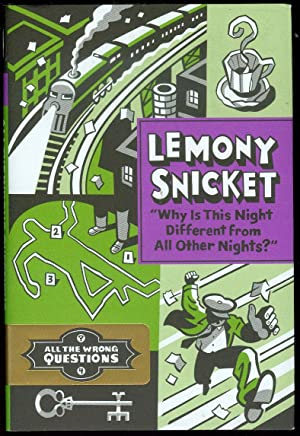 Why Is This Night Different from All: Snicket, Lemony