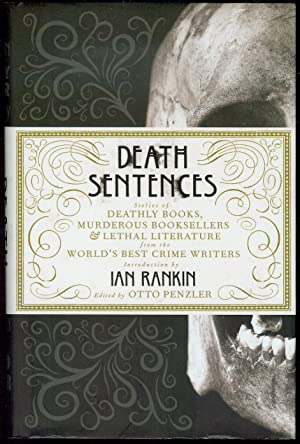 Death Sentences: Stories of Deathly Books, Murderous Booksellers and Lethal Literature