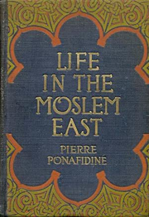 Life in the Moslem East