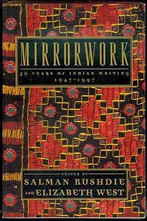 Mirrorwork: 50 Years of Indian Writing 1947-1997: Edited by Salman