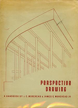 A Handbook of Perspective Drawing: James C. Morehead
