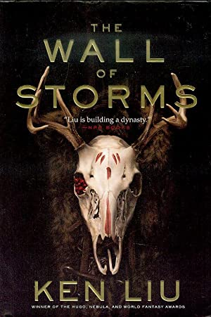 The Wall of Storms (The Dandelion Dynasty,: Ken Liu