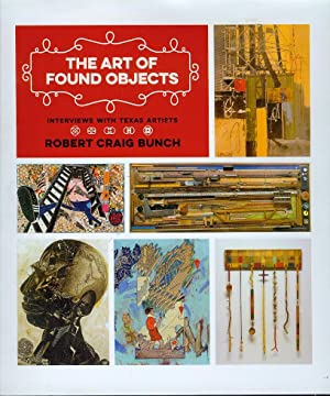 The Art of Found Objects: Interviews with: Robert Craig Bunch