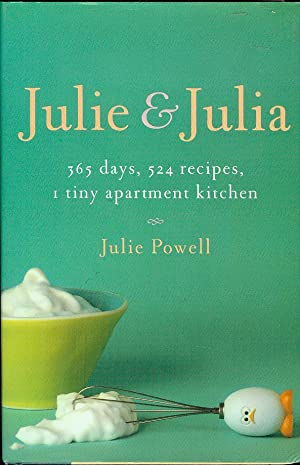 Julie and Julia: 365 Days, 524 Recipes,: Julie Powell