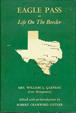 Eagle Pass or Life On The Border