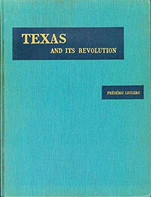 Texas And Its Revolution