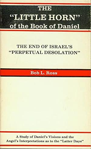 """The """"Little Horn"""" of the Book of: Ross, Bob L."""
