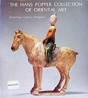The Hans Popper Collection of Oriental Art: A Selection of 131 Chinese Ancient Bronzes, Sculpture...