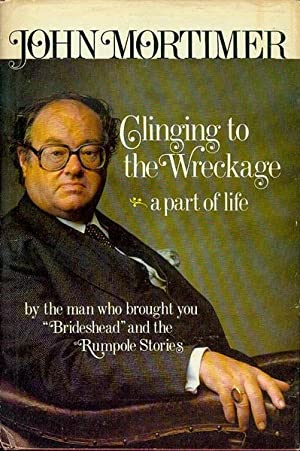 Clinging to the Wreckage: a Part of: John Clifford Mortimer