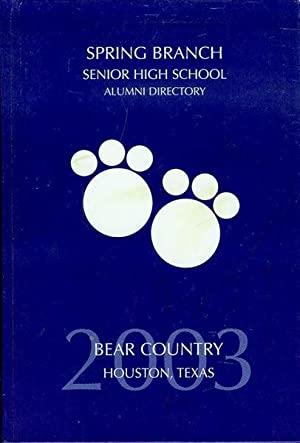 Spring Branch Senior High School Alumni Directory 2003