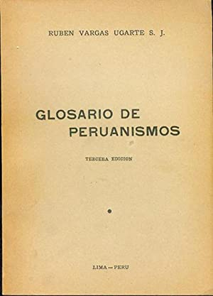 Glosario de Peruanismos: Ruben Vargas Ugarte
