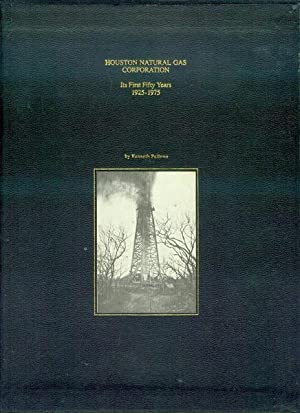 Houston Natural Gas Corporation: Its First Fifty Years 1925-1975