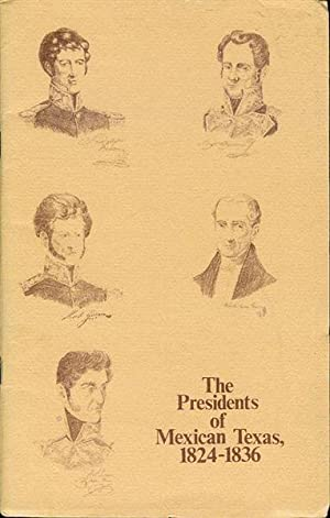 The Presidents of Mexican Texas 1824-1836