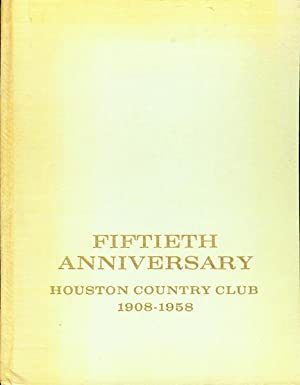 Fiftieth Anniversary 1908-1958 Houston Country Club