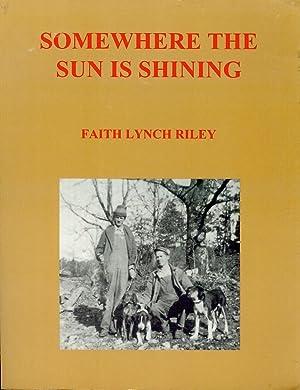 Somewhere the Sun is Shining: Eyewitness Accounts: Riley, Faith Lynch