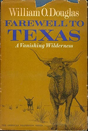 Farewell to Texas: A Vanishing Wilderness