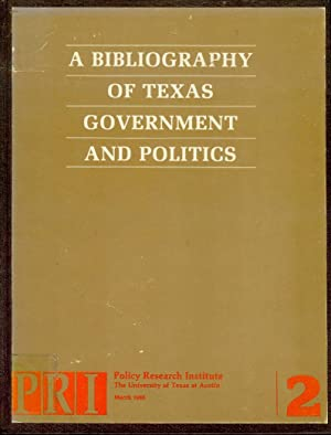 A Bibliography of Texas Government and Politics