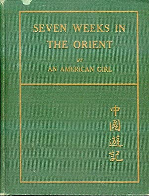 Seven Weeks in the Orient: By An American Girl