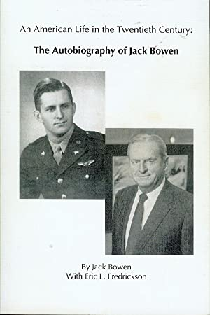 An American Life in the Twentieth Century: The Autobiography of Jack Bowen