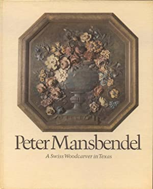 Peter Mansbendel: A Swiss Woodcarver in Texas