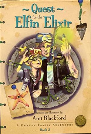 Quest for the Elfin Elixir (A Duncan Family Adventure, Book 2)