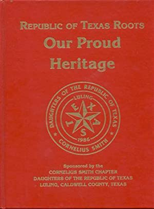 Republic of Texas Roots: Our Proud Heritage