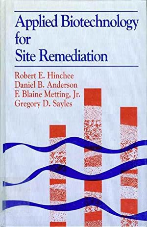 Applied Biotechnology for Site Remediation: Robert E. Hinchee,