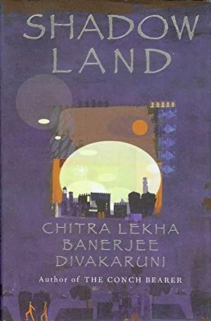 Shadowland (The Brotherhood of the Conch, Book: Divakaruni, Chitra Banerjee