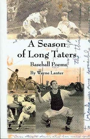 A Season of Long Taters (Baseball Poems): Lanter, Wayne (Poems