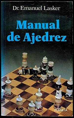 Manual De Ajedrez (Chess Manual): Lasker, Emanuel