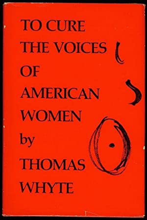 To Cure the Voices of American Women: Whyte, Thomas