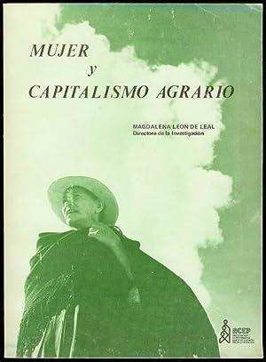Mujer y Capitalismo Agrario: Estudio de Custro: Leon de Leal,