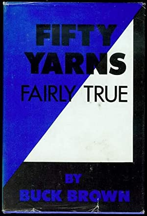 Fifty Yarns: Fairly True: Brown, Buck