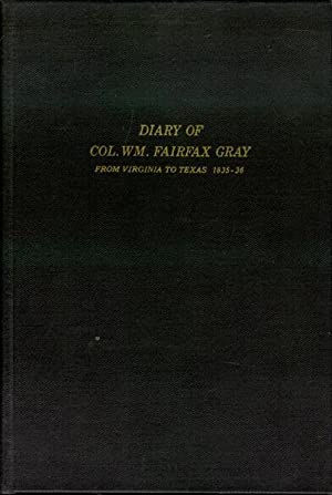 Diary of Col. Wm. Fairfax Gray: From Virginia to Texas 1835-36