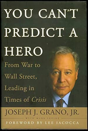 You Can't Predict a Hero: From War: Grano, Joseph J.
