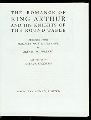 The Romance of King Arthur and His: Pollard, Alfred W.