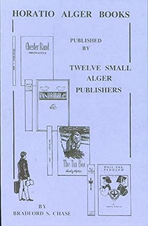 Horatio Alger Books: Published by Twelve Small Alger Publishers