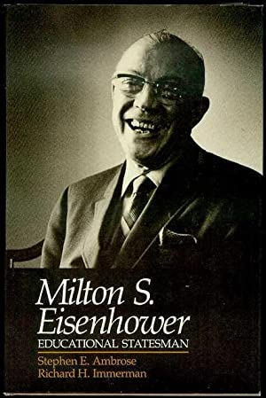 Milton S. Eisenhower: Educational Statesman: Ambrose, Stephen E.;