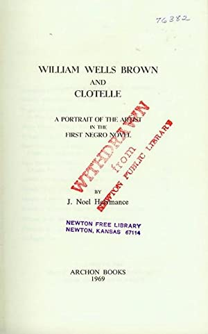 William Wells Brown and Clotelle: A Portrait of the Artist in the First Negro Novel