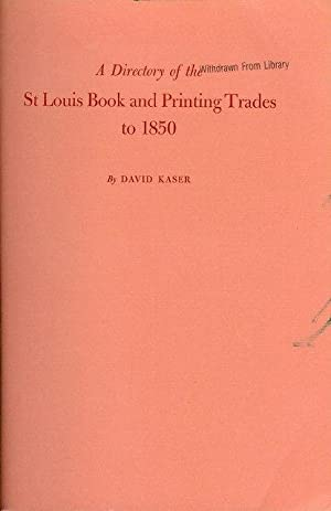 A Directory of the St. Louis Book and Printing Trades to 1850