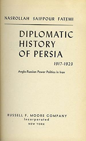 Diplomatic History of Persia 1917-1923: Anglo-Russian Power Politics in Iran